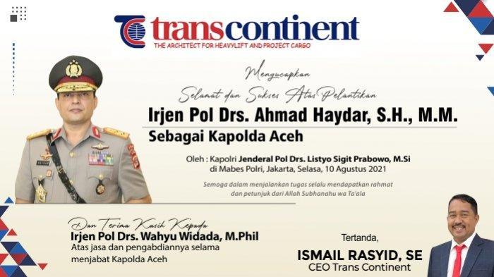Trans Continent Mengucapkan Selamat Atas Pelantikan Kapolda Aceh