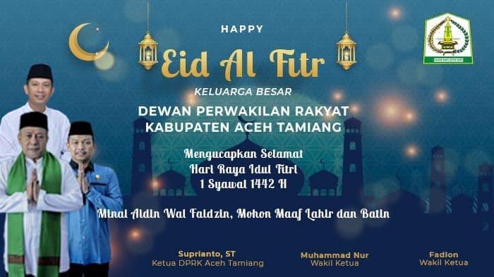 Dewan Perwakilam Rakyat Kabupaten Aceh Tamiang Mengucapkan Selamat  Hari Raya Idul Fitri 1442 H