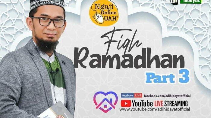 Ustaz Adi Hidayat Jelaskan Amalan yang Perlu Dilakukan Selama Ramadhan untuk Meningkatkan Taqwa