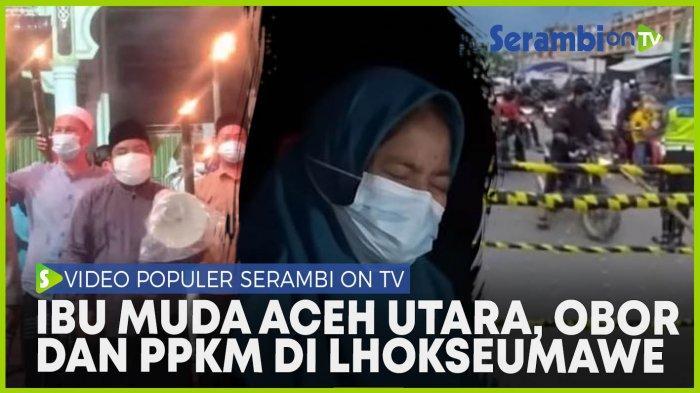 VIDEO POPULER Ibu Muda Aceh Utara di Medan, Bawa Obor Keliling Desa sampai Macet PPKM di Lhokseumawe