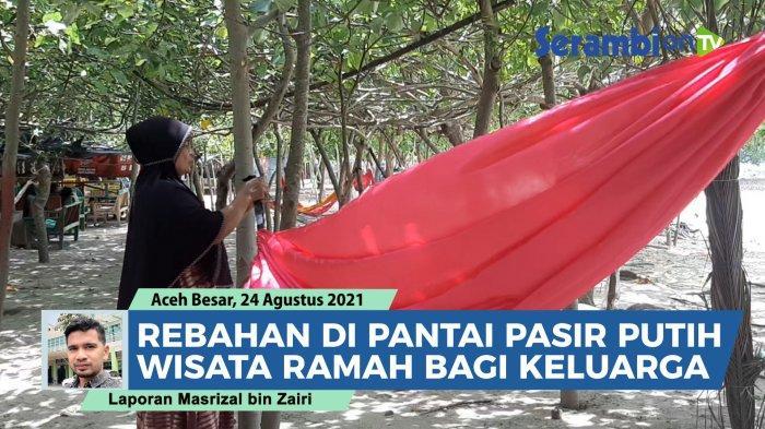 VIDEO Rebahan Santuy di Pantai Pasir Putih, Wisata di Aceh Besar Ramah untuk Bawa Keluarga