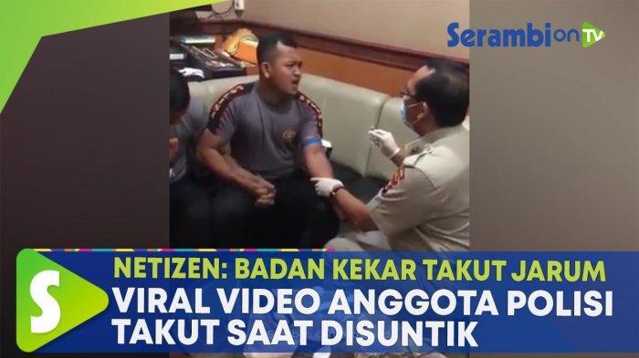 video-viral-anggota-polisi-takut-saat-disuntik-netizen-badan-kekar-takut-jarum.jpg