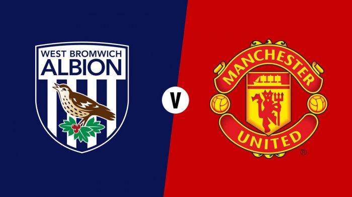 LIVE STREAMING - West Bromwich Albion vs Manchester United, Pukul 21.15 WIB Nonton di SINI