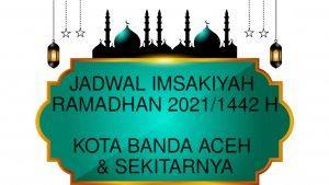 Jadwal Imsakiyah Ramadhan 2021/1442 H untuk Wilayah Jantho ...