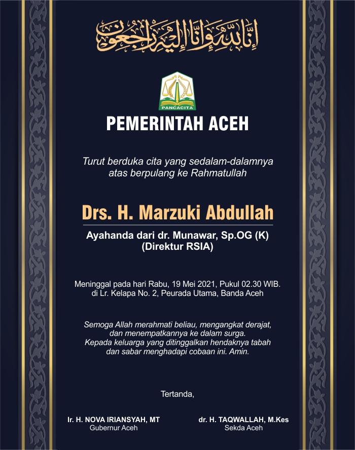 Pemerintah Aceh Sampaikan Duka Mendalam atas Meninggalnya Drs. H. Marzuki Abdullah