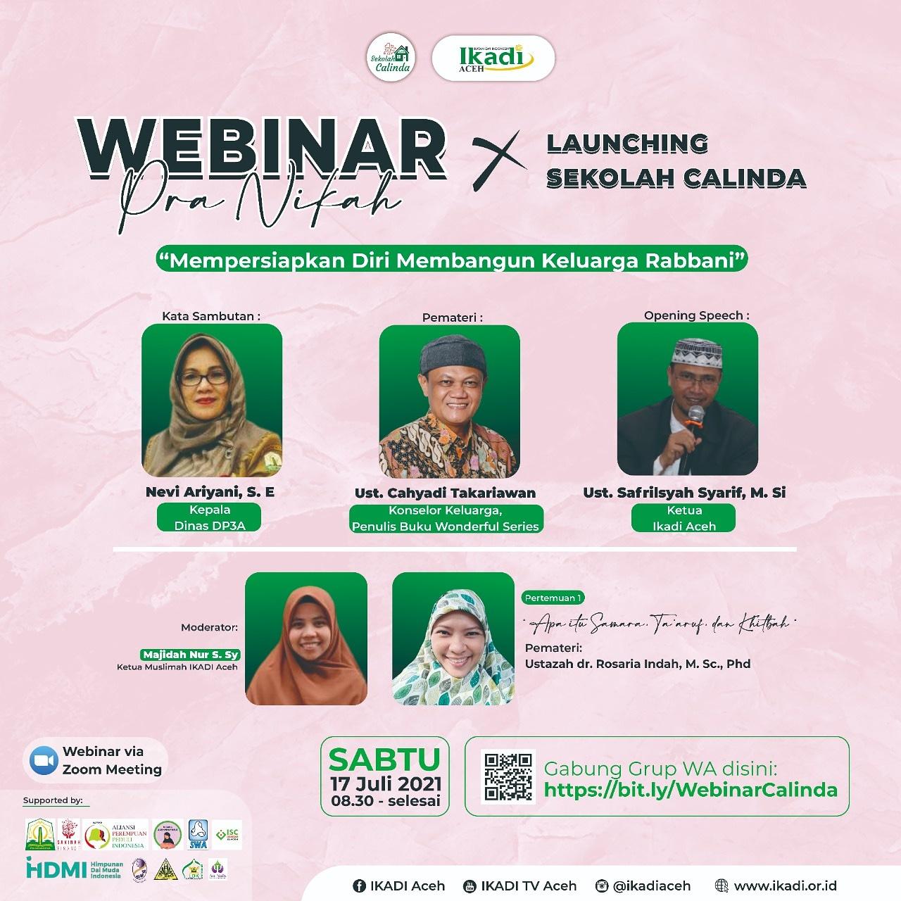 Ikadi Aceh melaksanakan webinar Pra Nikah dan Launching Sekolah Calinda (Calon Linto dan Dara Baro) pada Sabtu (17/7/2021).