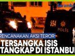 18-tersangka-teroris-daes-isis-ditangkap-di-istanbul-turki.jpg