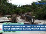 ambruk-diterjang-banjir-jembatan-di-aceh-singkil-ini-merupakan-akses-utama-warga-lae-cikala.jpg