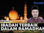 anjuran-ibadah-terbaik-selama-bulan-puasa-ramadhan-berikut-penjelasan-ulama-aceh-masrul-aidi-lc.jpg