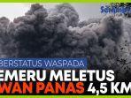 awan-panas-erupsi-semeru-sejauh-45-km-berstatus-waspada.jpg