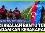 azerbaijan-terjunkan-tim-bantu-memadamkan-kebakaran-hutan-di-turki.jpg