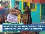 bank-aceh-syariah-cabang-bireuen-serahkan-dua-rumah-bantuan-untuk-masyakarat-miskin.jpg
