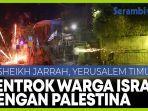 bentrokan-warga-palestina-dengan-pemukim-yahudi-di-sheikh-jarrah-yerusalem.jpg