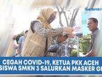 cegah-covid-19-ketua-pkk-aceh-dan-siswa-smkn-3-banda-aceh-salurkan-masker-gratis.jpg