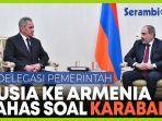 delegasi-rusia-mengadakan-pembicaraan-soal-nagorno-karabakh-di-armenia.jpg