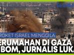 detik-detik-rudal-israel-menghantam-perumahan-di-gaza-jurnalis-terluka.jpg