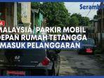 di-malaysia-memarkir-mobil-di-depan-rumah-tetangga-termasuk-pelanggaran.jpg