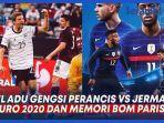 VIDEO Duel Adu Gengsi Perancis Vs Jerman di Euro 2020 dan Memori Bom Paris thumbnail