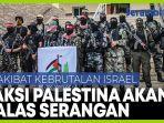 faksi-perlawanan-palestina-umumkan-melawan-kebrutalan-israel.jpg