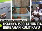 festival-alquran-tua-usianya-1500-tahun-dan-berbahan-dasar-kulit-kayu.jpg