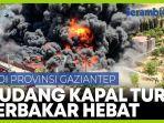gudang-pembuatan-kapal-terbakar-hebat-di-gaziantep-turki.jpg