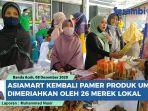 hadirkan-ratusan-produk-lokal-pengusaha-umkm-di-aceh-gelar-pameran-bersama-di-asiamart.jpg