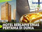 hotel-berlapis-emas-pertama-di-dunia.jpg