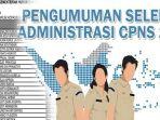 ilustrasi-pengumuman-seleksi-administrasi-cpns-2018_20181021_103819.jpg