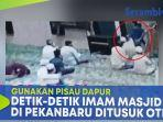 imam-masjid-tiba-tiba-ditusuk-otk-dengan-pisau-dapur-pelaku-menyerang-dari-depan.jpg