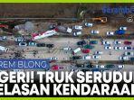 insiden-fatal-truk-tabrak-belasan-kendaraan-di-jalur-berlawanan.jpg
