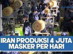 iran-resmikan-pabrik-masker-per-hari-produksi-4-juta-lembar.jpg
