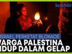 israel-perketat-blokade-warga-palestina-hidup-dalam-gelap.jpg