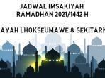 jadwal-imsakiyah-ramadhan-20211442-h-untuk-wilayah-lhokseumawe-dan-sekitarnya.jpg