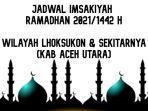 jadwal-imsakiyah-ramadhan-20211442-h-untuk-wilayah-lhoksukon-dan-sekitarnya.jpg