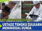 kabar-duka-seusai-azan-magrib-ustadz-tengku-zulkarnain-meninggal-dunia.jpg