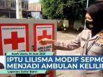 VIDEO UNIK, Kapolsek Syamtalira Bayu, Iptu Lilisma Modifikasi Sepmor Polisi Menjadi Ambulan Keliling thumbnail