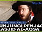 kelompok-yahudi-ortodoks-kunjungi-penjaga-masjid-al-aqsa-usai-rumah-dirobohkan-israel.jpg