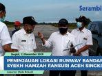 kemenko-marves-dan-kemenhub-tinjau-lokasi-runway-bandara-syekh-hamzah-fansuri-aceh-singkil.jpg