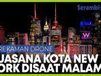 kilauan-kota-new-york-saat-malam-hari-dari-kamera-drone.jpg