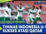 laga-uji-coba-di-kroasia-timnas-indonesia-u-19-sukses-atasi-qatar.jpg