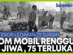 ledakan-di-suriah-bom-mobil-renggut-18-jiwa-75-orang-terluka.jpg