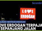 love-erdogan-terpajang-di-papan-reklame-layar-lcd-sepanjang-jalan-balasan-dari-hentikan-erdogan.jpg