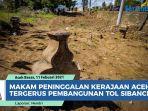 makam-peninggalan-kerajaan-aceh-tergerus-pembangunan-gerbang-tol-sibanceh.jpg