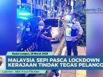 malaysia-sepi-setelah-lockdown-bagi-yang-melanggar-ditindak-tegas.jpg
