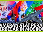 menyaksikan-army-2020-pameran-alat-tempur-terbesar-di-rusia.jpg