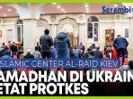 meski-masih-pandemi-umat-muslim-ukraina-sambut-bulan-suci-ramadhan.jpg
