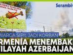 militer-armenia-menembaki-wilayah-azerbaijan-termasuk-pemukiman-sipil.jpg