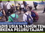 militer-myanmar-gunakan-peluru-tajam-pada-demonstran-gadis-14-tahun-regang-nyawa.jpg