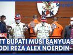 VIDEO OTT Bupati Musi Banyuasin, Dodi Reza Alex Noerdin Dijanjikan Fee Rp 2,6 Miliar dari 4 Proyek
