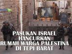 pasukan-israel-hancurkan-rumah-warga-palestina-di-tepi-barat.jpg